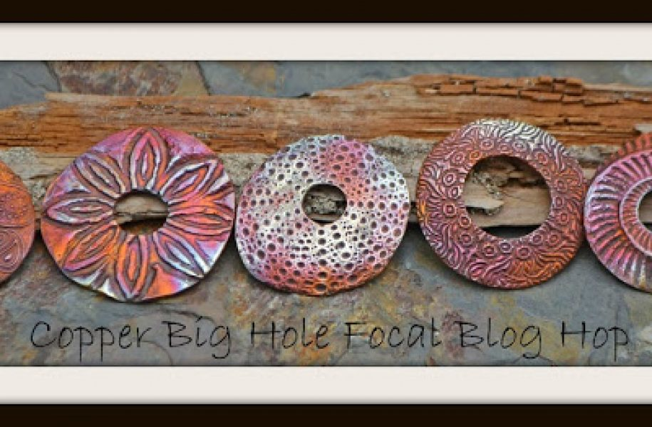 Copper-Big-Hole-Focal-Blog-Hop